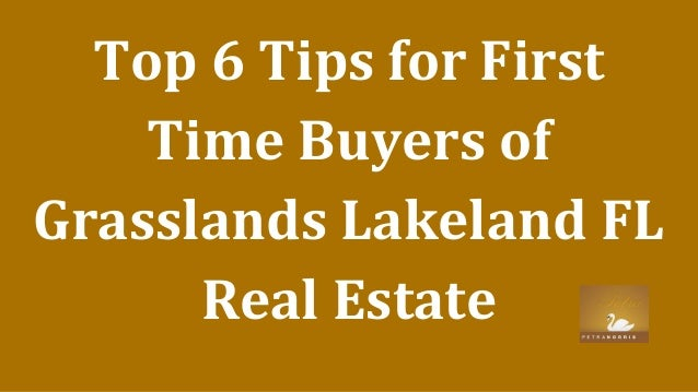 top 6 tips for first time buyers of grasslands lakeland fl