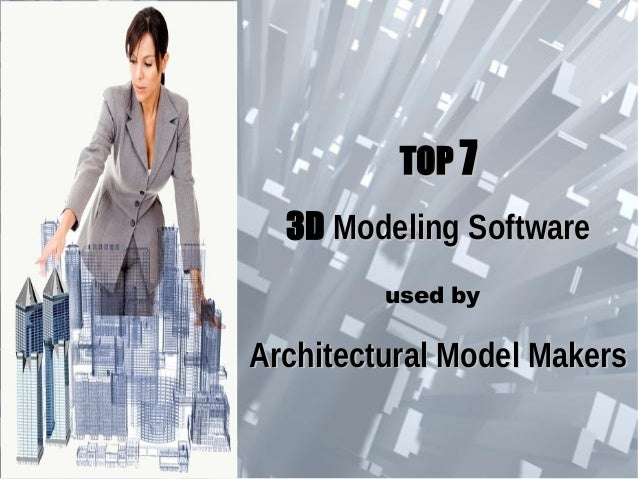 Top 7 3D Modeling Software used by Architectural Model Makers