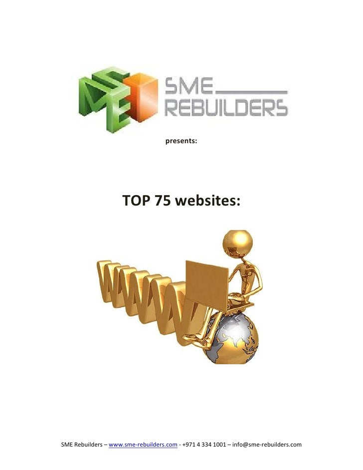 presents:                     TOP 75 websites:SME Rebuilders – www.sme-rebuilders.com - +971 4 334 1001 – info@sme-rebuild...