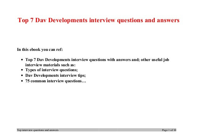 Top 7 Dav Developments interview questions and answers In this ebook you can ref: • Top 7 Dav Developments interview quest...