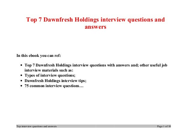 Top 7 Dawnfresh Holdings interview questions and answers In this ebook you can ref: • Top 7 Dawnfresh Holdings interview q...