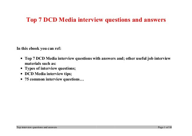 Top 7 DCD Media interview questions and answers In this ebook you can ref: • Top 7 DCD Media interview questions with answ...