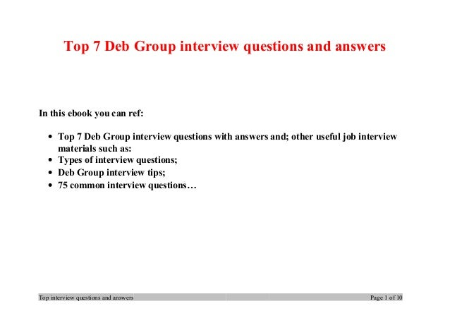 Top 7 Deb Group interview questions and answers In this ebook you can ref: • Top 7 Deb Group interview questions with answ...