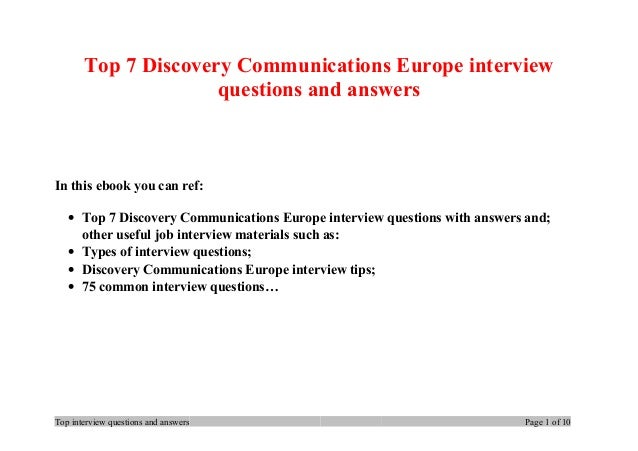 Top 7 Discovery Communications Europe interview questions and answers In this ebook you can ref: • Top 7 Discovery Communi...