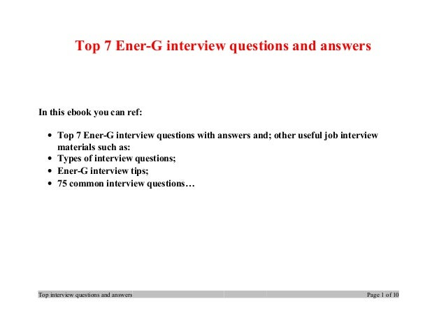 Top 7 Ener-G interview questions and answers In this ebook you can ref: • Top 7 Ener-G interview questions with answers an...