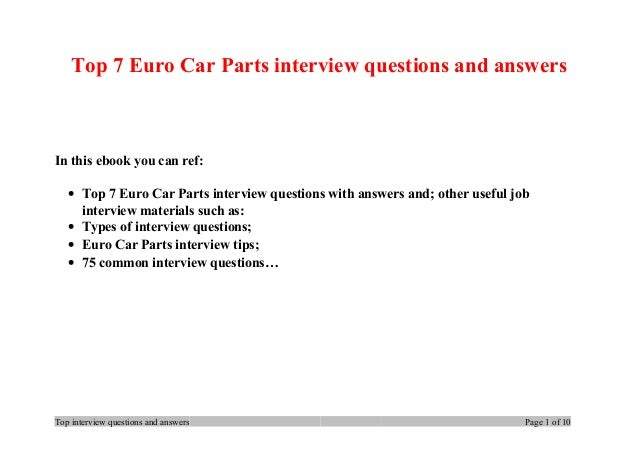 Top 7 Euro Car Parts interview questions and answers In this ebook you can ref: • Top 7 Euro Car Parts interview questions...