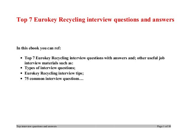 Top 7 Eurokey Recycling interview questions and answers In this ebook you can ref: • Top 7 Eurokey Recycling interview que...
