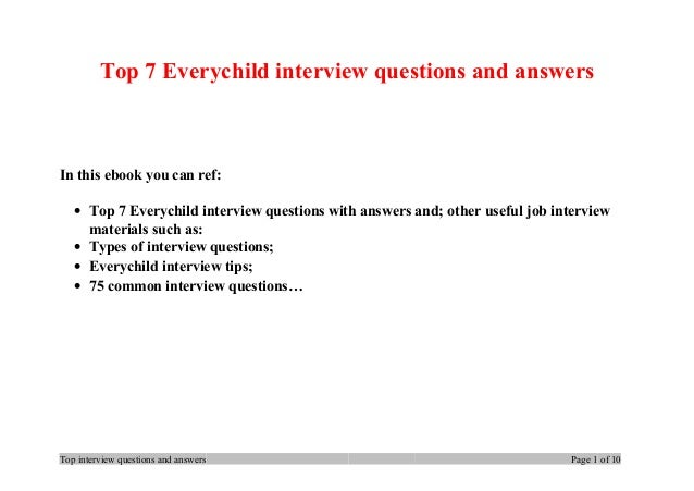Top 7 Everychild interview questions and answers In this ebook you can ref: • Top 7 Everychild interview questions with an...