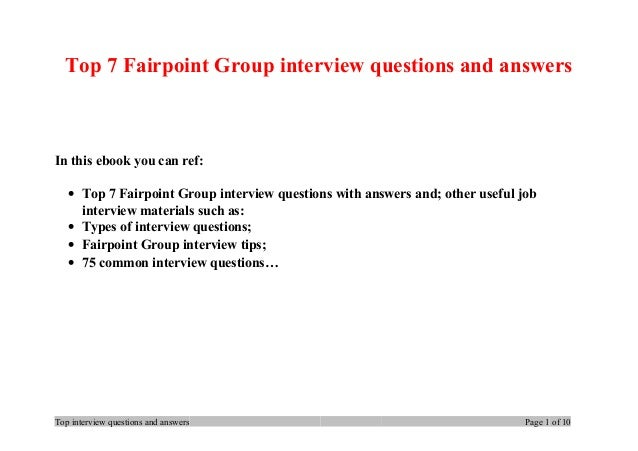 Top 7 Fairpoint Group interview questions and answers In this ebook you can ref: • Top 7 Fairpoint Group interview questio...