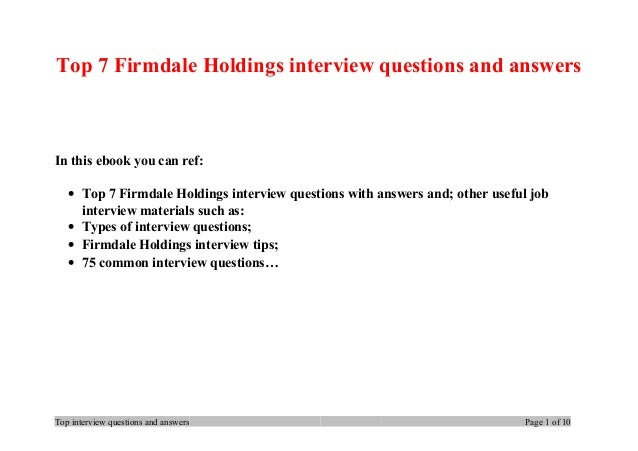 Top 7 Firmdale Holdings interview questions and answers In this ebook you can ref: • Top 7 Firmdale Holdings interview que...