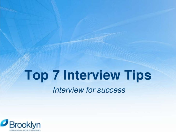 Top 7 Interview Tips    Interview for success