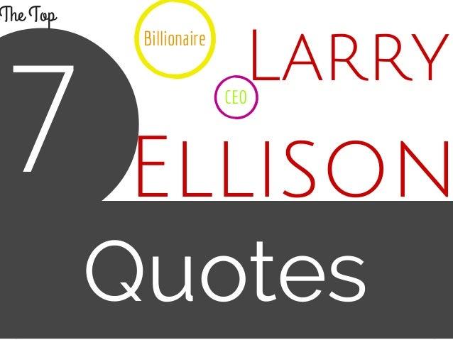 Larry Quotes 7 Ellison Billionaire CEO The Top