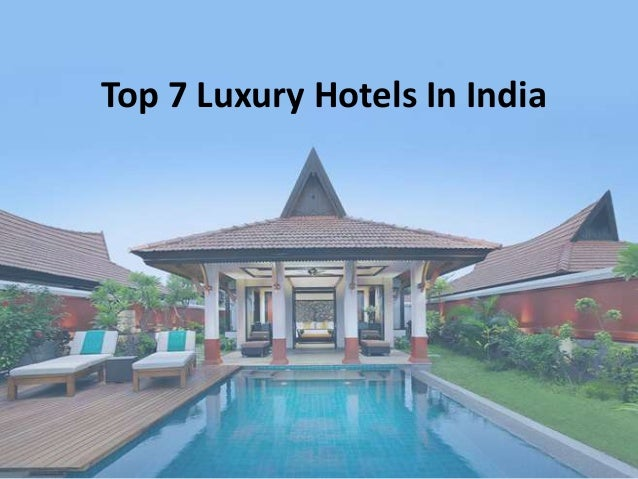 Top 7 Luxury Hotels in India: Tour My India