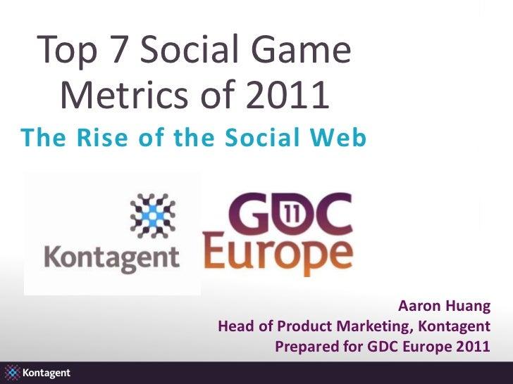 Top 7 Social Metrics - GDC Europe 2011