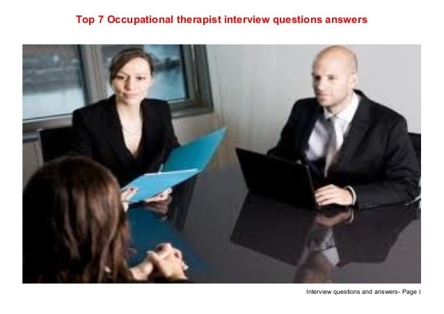 Interview questions and answers- Page 1Top 7 Occupational therapist interview questions answers