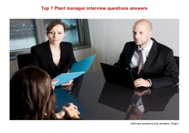 Interview questions and answers- Page 1Top 7 Plant manager interview questions answers