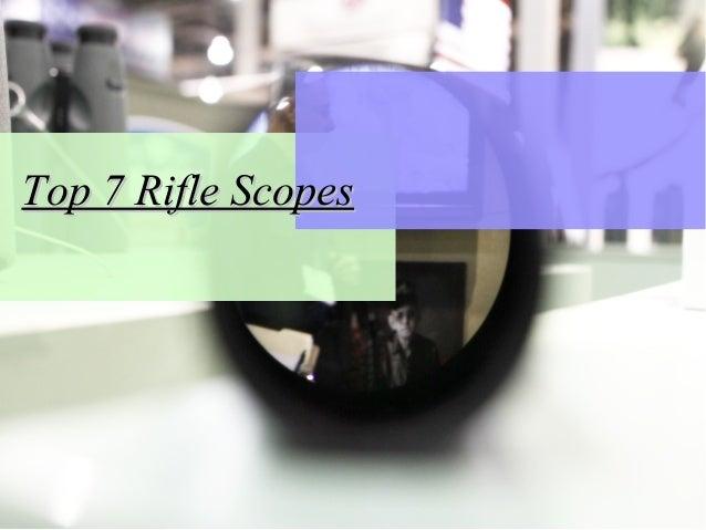 Top 7 Rifle ScopesTop 7 Rifle Scopes