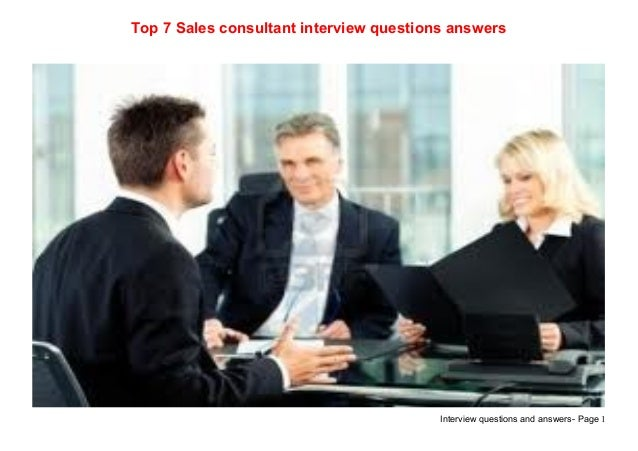 Interview questions and answers- Page 1Top 7 Sales consultant interview questions answers