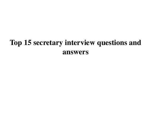 Top 15 secretary interview questions and answers