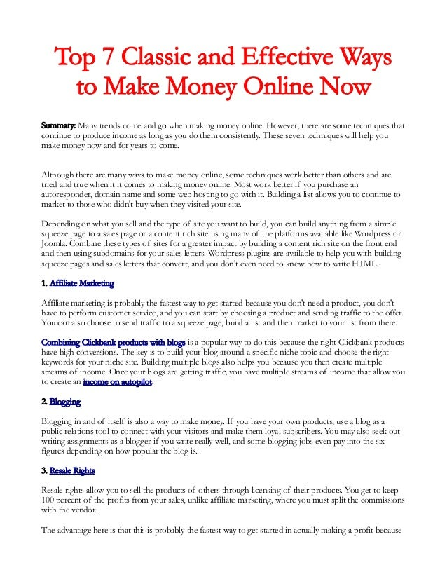 Top 7 Classic and Effective Ways to Make Money Online Now Summary: Many trends come and go when making money online. Howev...