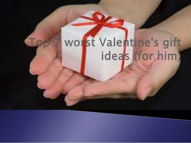 Top 7 worst valentine's gift ideas (for him) 519