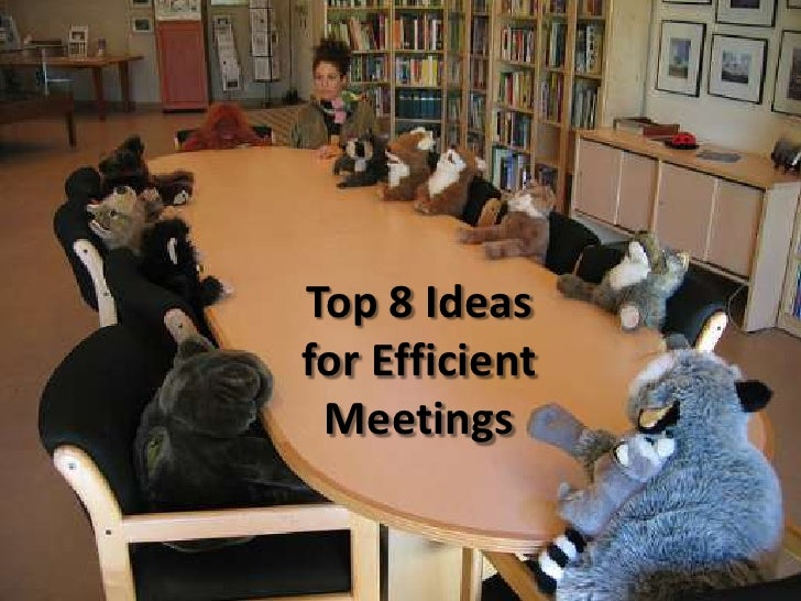 Top 8 Ideas for Efficient Meetings<br />