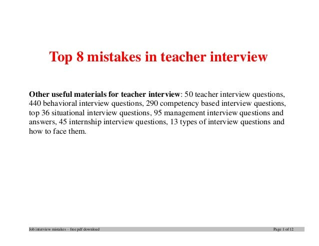 Job interview mistakes – free pdf download Page 1 of 12 Top 8 mistakes in teacher interview Other useful materials for tea...