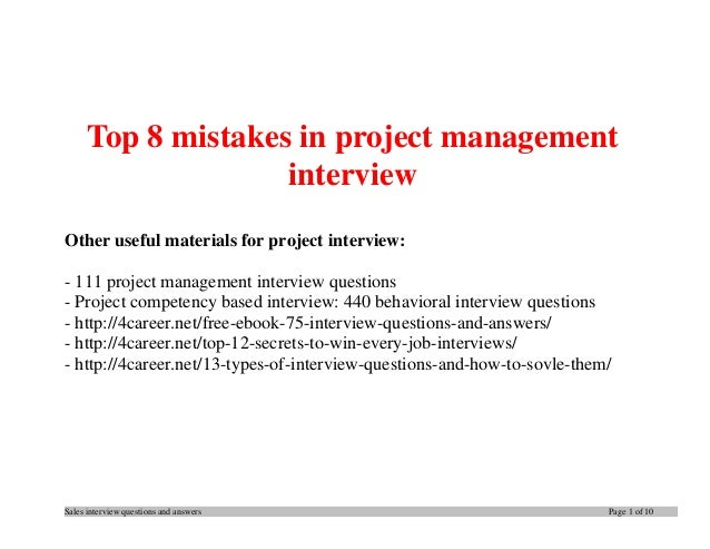 Sales interview questions and answers Page 1 of 10 Top 8 mistakes in project management interview Other useful materials f...