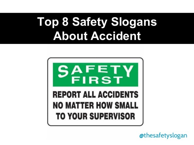 Top 8 Safety Slogans About Accident @thesafetyslogan