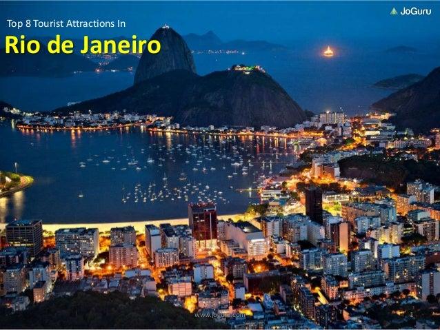 1www.joguru.comRio de JaneiroTop 8 Tourist Attractions In