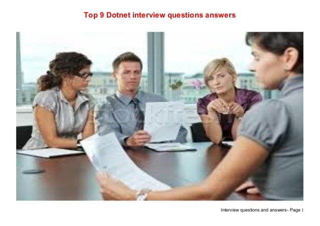 Interview questions and answers- Page 1Top 9 Dotnet interview questions answers