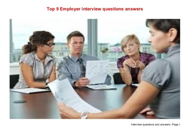 Interview questions and answers- Page 1Top 9 Employer interview questions answers