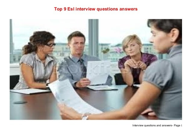 Interview questions and answers- Page 1Top 9 Esl interview questions answers