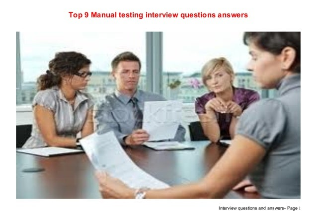 Top 9 manual testing interview questions answers