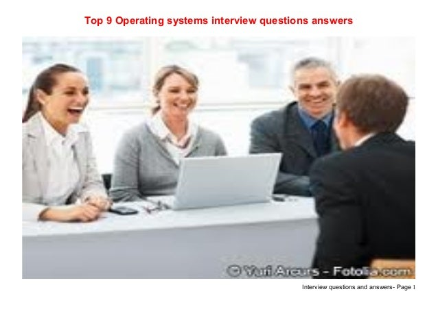 Top 9 operating systems interview questions answers