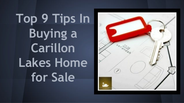 Top 9 Tips In Buying a Carillon Lakes Home for Sale