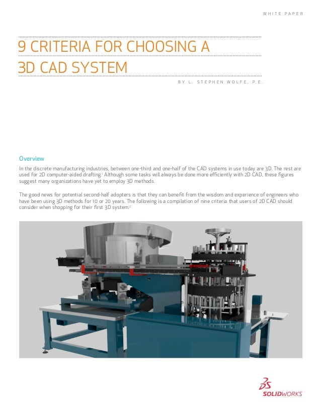 Overview In the discrete manufacturing industries, between one-third and one-half of the CAD systems in use today are 3D. ...