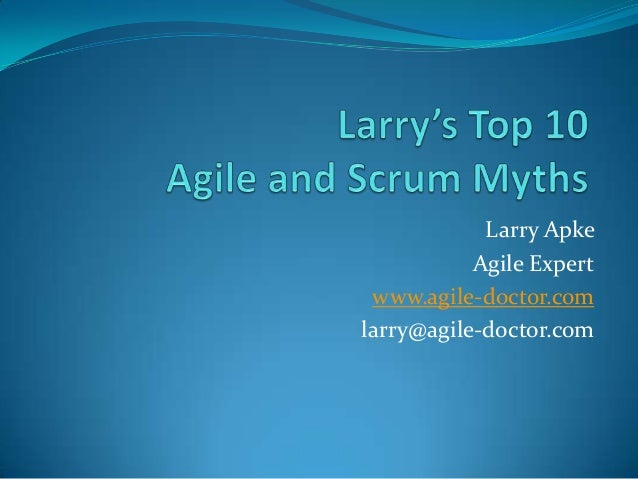 Larry's Top 10 Agile & Scrum Myths