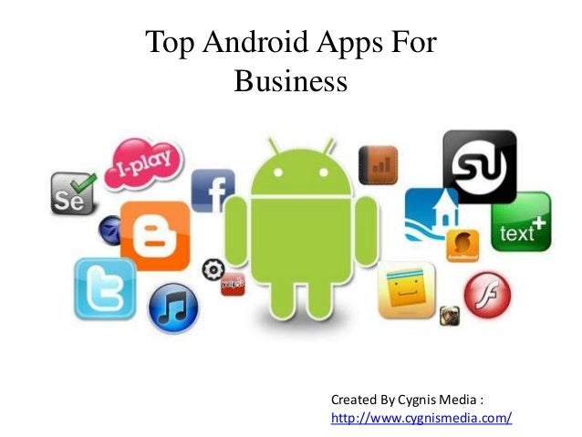 Top Android Apps For Business Created By Cygnis Media : http://www.cygnismedia.com/