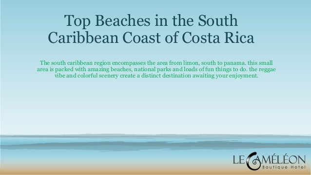 Top Beaches in the South Caribbean Coast of Costa Rica The south caribbean region encompasses the area from limon, south t...