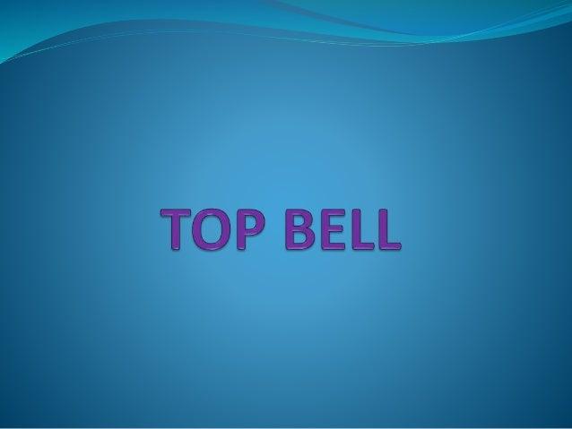 INTRODUCCION  A continuación le presentamos un proyecto de lo que seria a futuro la mejor empresa del país. TOP BELL es u...