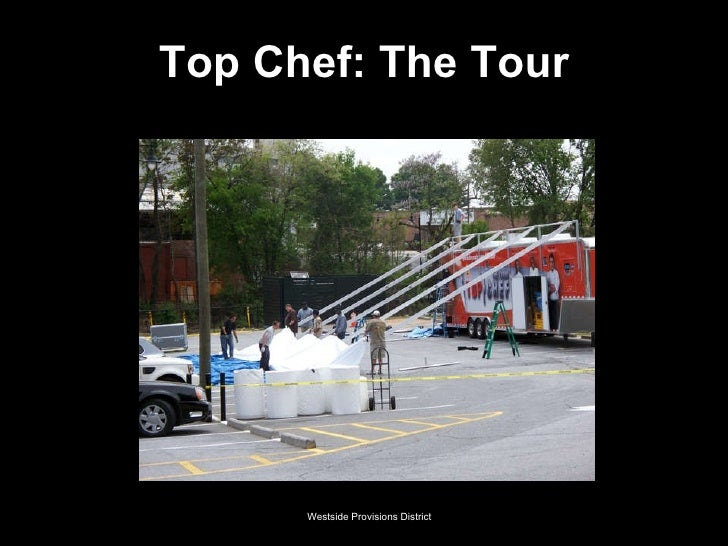 Top Chef: The Tour Westside Provisions District