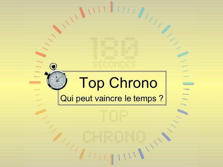 Top Chrono Qui peut vaincre le temps ?