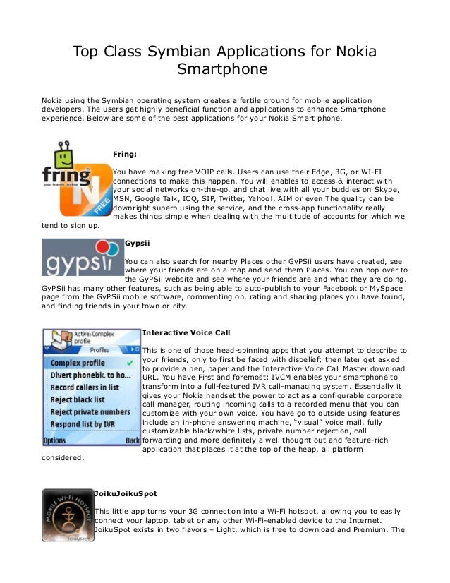 Top Class Symbian Applications for Nokia                     SmartphoneNokia using the Symbian operating system creates a ...