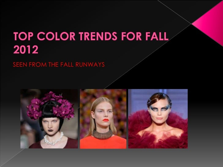 The Ultimate Color Guide For Fall 2012