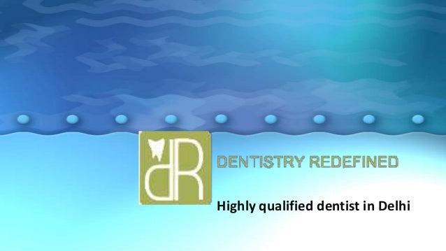 Highly qualified dentist in Delhi
