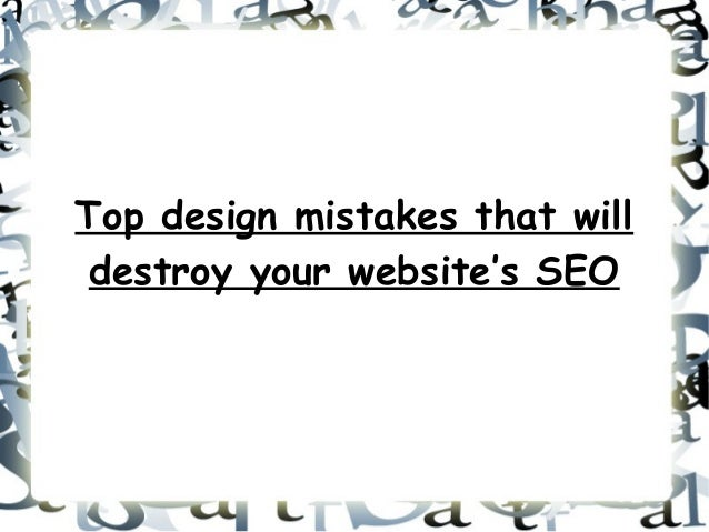 Top design mistakes that will destroy your website's SEO