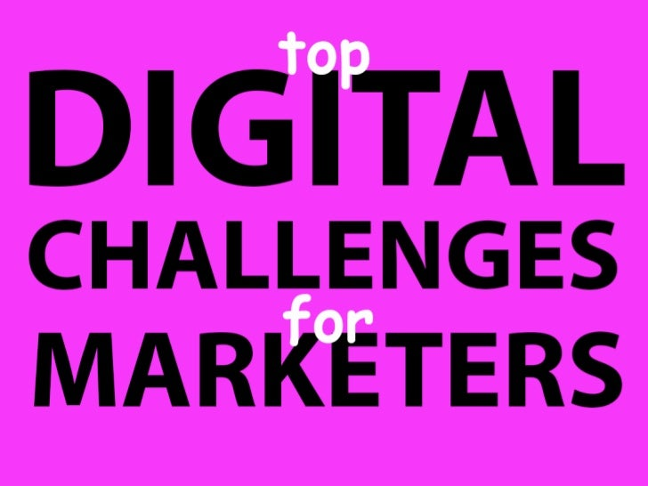 Top Digital Challenges for Marketers by Augustine Fou