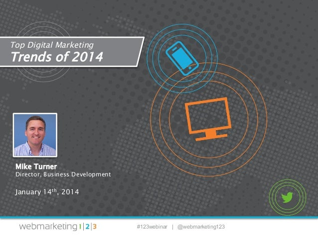 Top Digital Marketing Trends of 2014 - slides 1/14/14