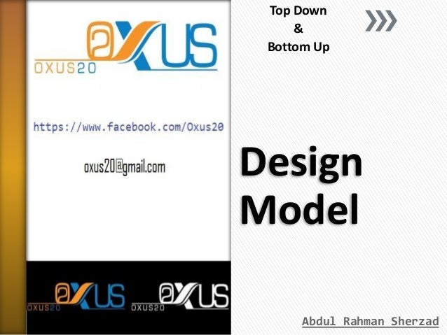 Top Down & Bottom Up  Design Model Abdul Rahman Sherzad